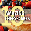 10 Great Cheesecakes